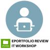ePortfolio Review IT Workshop
